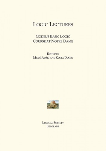 Logic Lectures : Gödel's basic logic course at Notre Dame